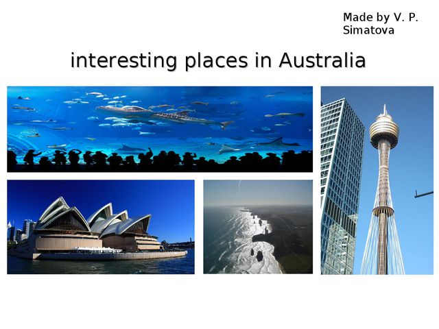 Made by V. P. Simatova interesting places in Australia