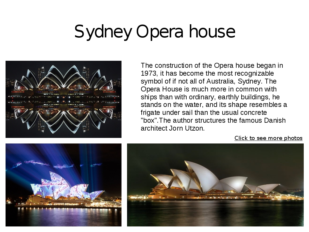 Sydney Opera house The construction of the Opera house began in 1973, it has...
