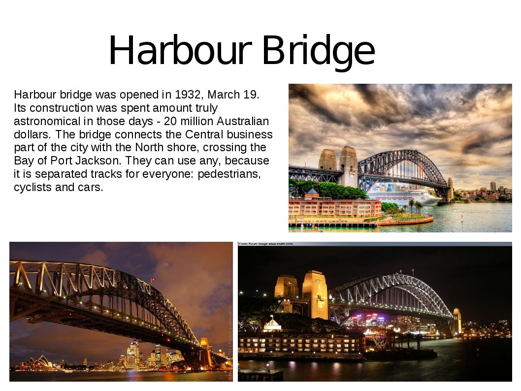 Harbour Bridge Harbour bridge was opened in 1932, March 19. Its construction...