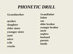 PHONETIC DRILL Grandmother mother daughter elder sister younger sister aunt n