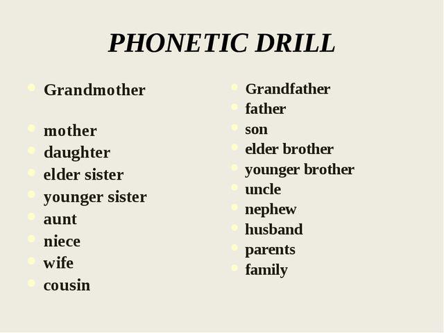 PHONETIC DRILL Grandmother mother daughter elder sister younger sister aunt n...