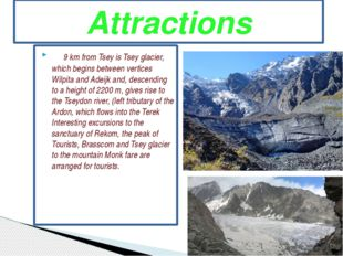 9 km from Tsey is Tsey glacier, which begins between vertices Wilpita and Ad