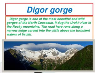 Digor gorge is one of the most beautiful and wild gorges of the North Caucas