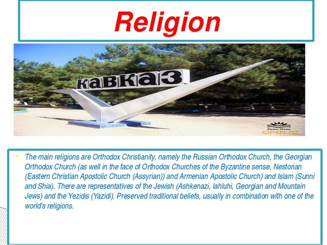 The main religions are Orthodox Christianity, namely the Russian Orthodox Chu...