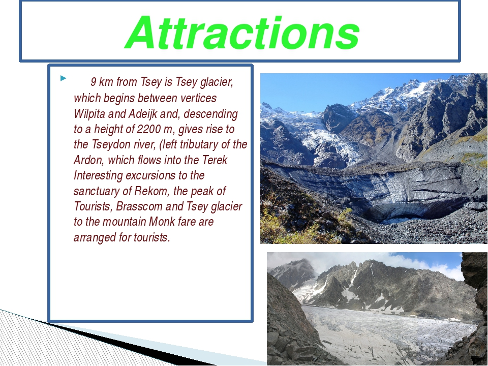 9 km from Tsey is Tsey glacier, which begins between vertices Wilpita and Ad...