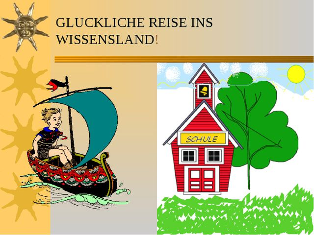 GLUCKLICHE REISE INS WISSENSLAND!