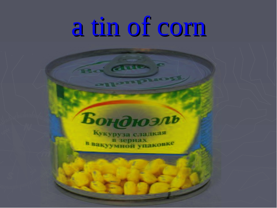 a tin of corn
