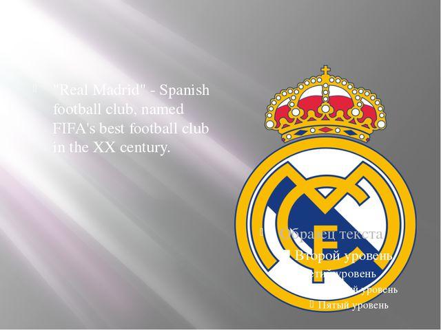 """Real Madrid"" - Spanish football club, named FIFA's best football club in th..."