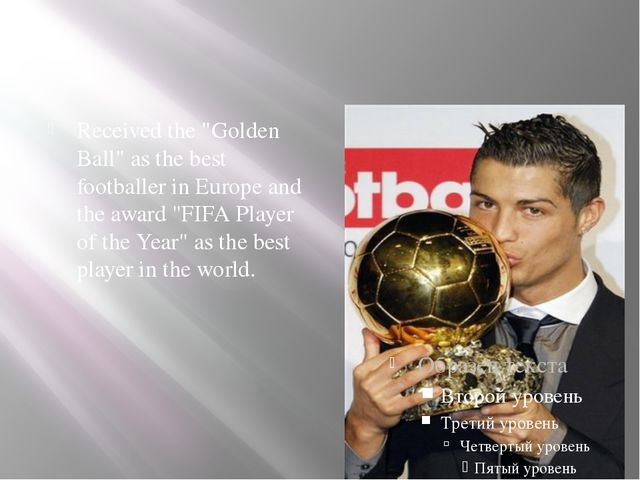 """Received the """"Golden Ball"""" as the best footballer in Europe and the award """"F..."""