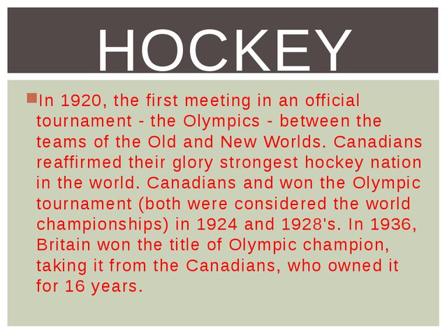 In 1920, the first meeting in an official tournament - the Olympics - between...