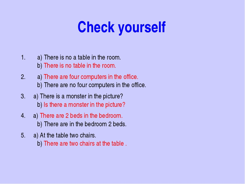Check yourself a) There is no a table in the room. b) There is no table in t...