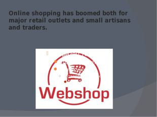 Online shopping has boomed both for major retail outlets and small artisans a