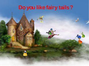 Do you like fairy tails ?