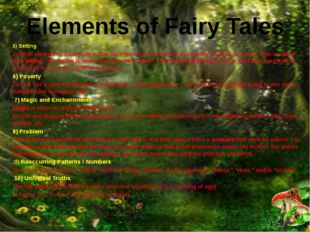 5) Setting Another element of a fairy tale is that the story often takes plac