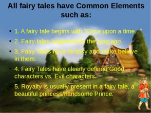 """1. A fairy tale begins with """"Once upon a time..."""" 2. Fairy tales happened in"""