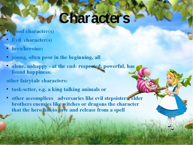 Good character(s) Evil character(s) hero/heroine: young, often poor in the be...