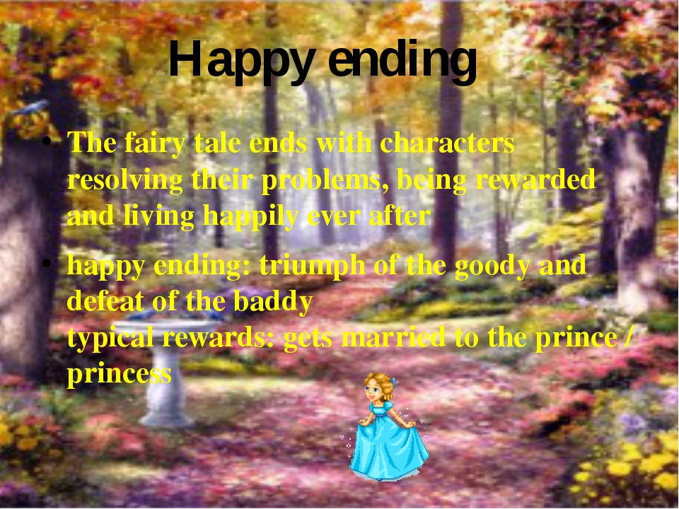 The fairy tale ends with characters resolving their problems, being rewarded...