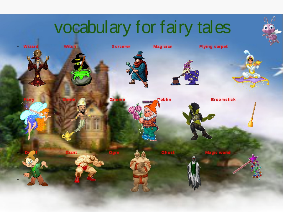 vocabulary for fairy tales Wizard Witch Sorcerer Magician Flying carpet Fairy...