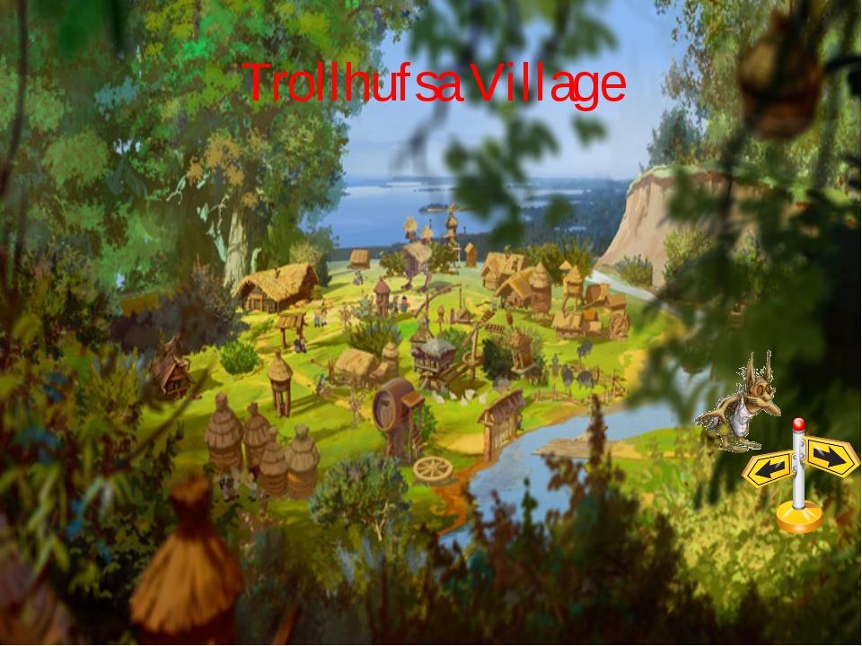Trollhufsa Village