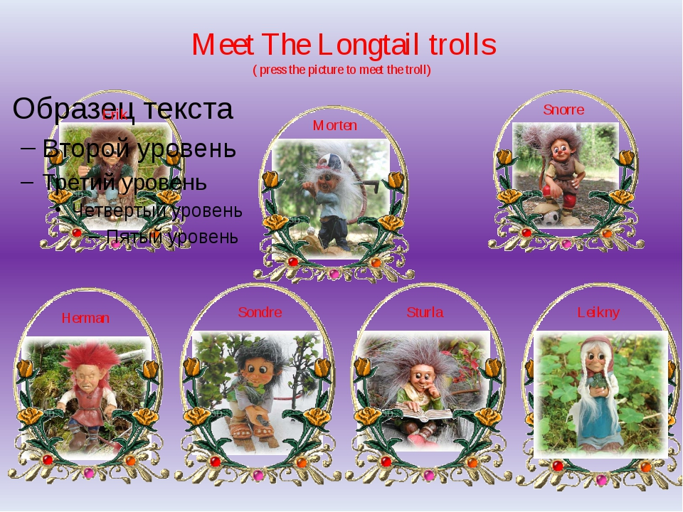 Meet The Longtail trolls ( press the picture to meet the troll) Leikny Sturla...