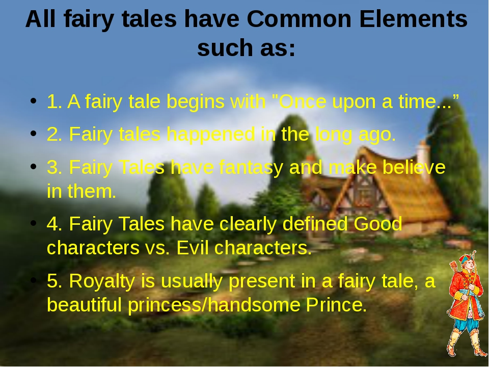 """1. A fairy tale begins with """"Once upon a time..."""" 2. Fairy tales happened in..."""