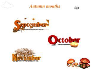 Autumn months