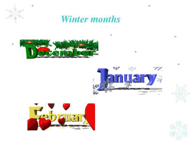 Winter months