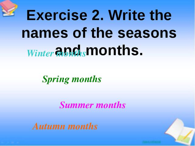 Exercise 2. Write the names of the seasons and months. Winter months Spring m...