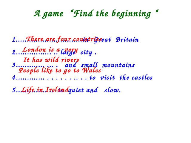 "A game ""Find the beginning "" 1..............................in Great Britain..."