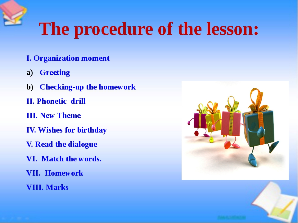 The procedure of the lesson: I. Organization moment Greeting Checking-up the...
