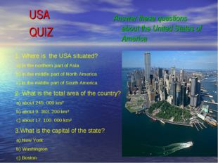 USA QUIZ Answer these questions about the United States of America 1. Where