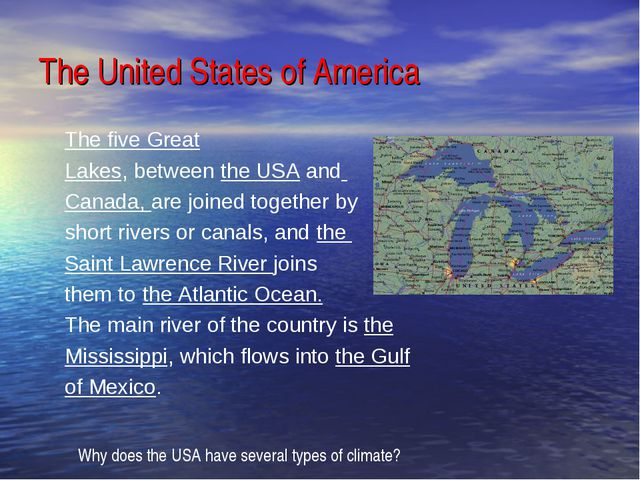 The United States of America The five Great Lakes, between the USA and Canada...