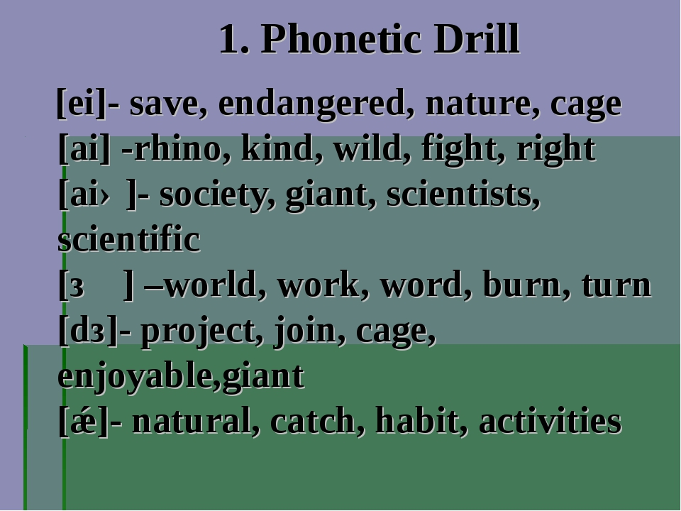1. Phonetic Drill [ei]- save, endangered, nature, cage [ai] -rhino, kind, wil...