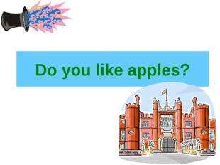Do you like apples?
