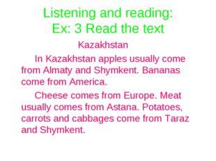 Listening and reading: Ex: 3 Read the text Kazakhstan In Kazakhstan app