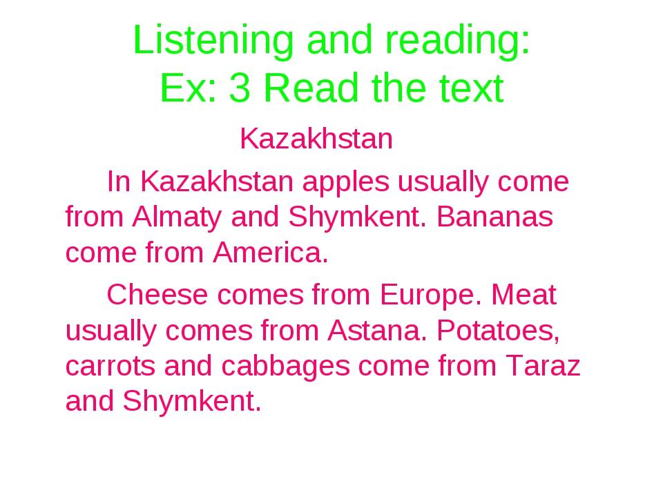 Listening and reading: Ex: 3 Read the text Kazakhstan In Kazakhstan app...