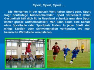 Die Menschen in der ganzen Welt haben Sport gern. Sport trägt heutzutage Mass