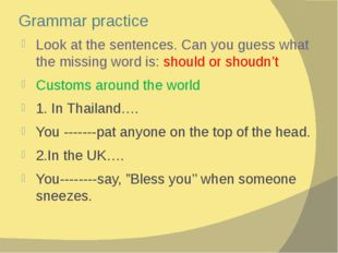 Grammar practice Look at the sentences. Can you guess what the missing word i