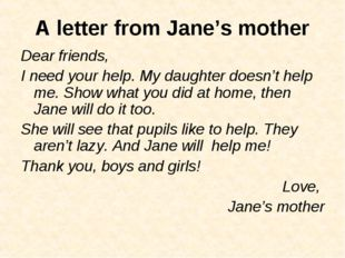 A letter from Jane's mother Dear friends, I need your help. My daughter doesn