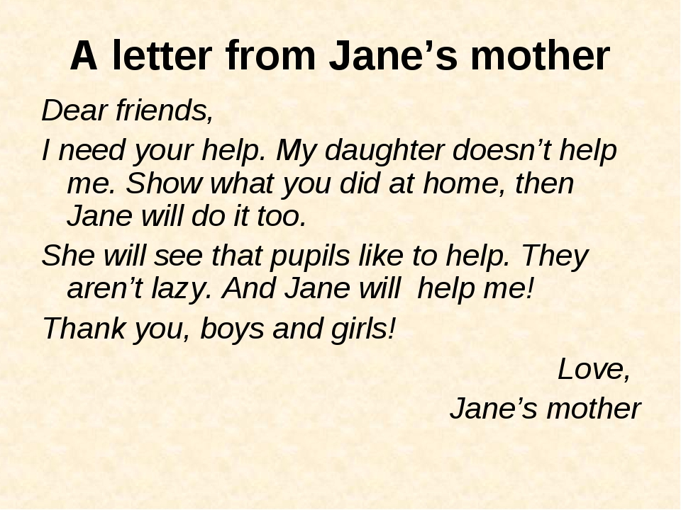 A letter from Jane's mother Dear friends, I need your help. My daughter doesn...