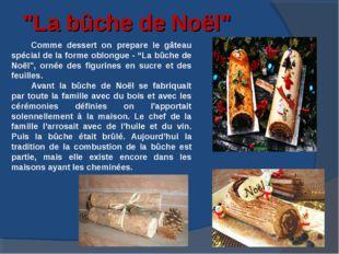 """""""La bûche de Noël"""" Comme dessert on prepare le gâteau spécial de la forme obl"""