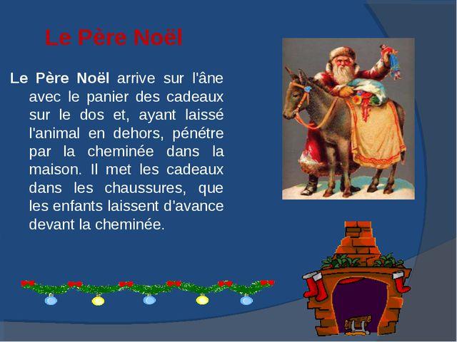 Le Père Noël Le Père Noël arrive sur l'âne avec le panier des cadeaux sur le...