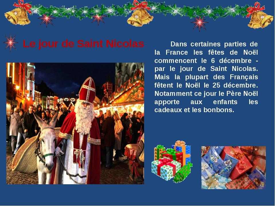 Dans certaines parties de la France les fêtes de Noël commencent le 6 décembr...