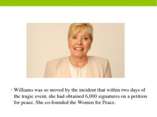 Williams was so moved by the incident that within two days of the tragic even
