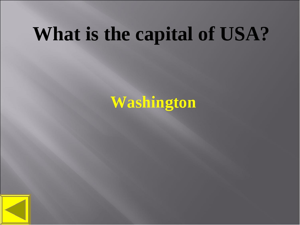 What is the capital of USA? Washington
