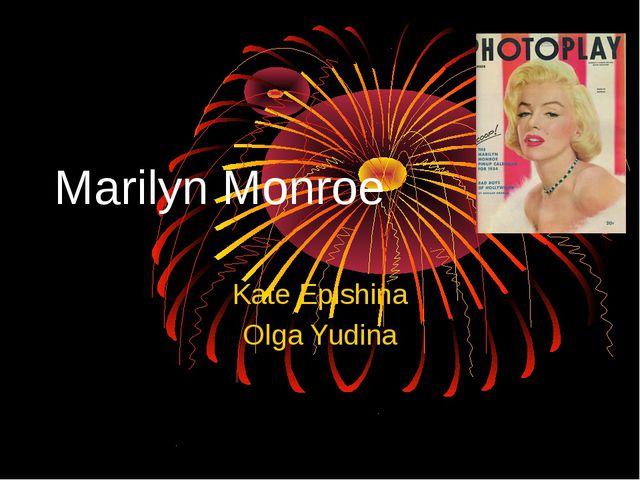 Marilyn Monroe Kate Epishina Olga Yudina