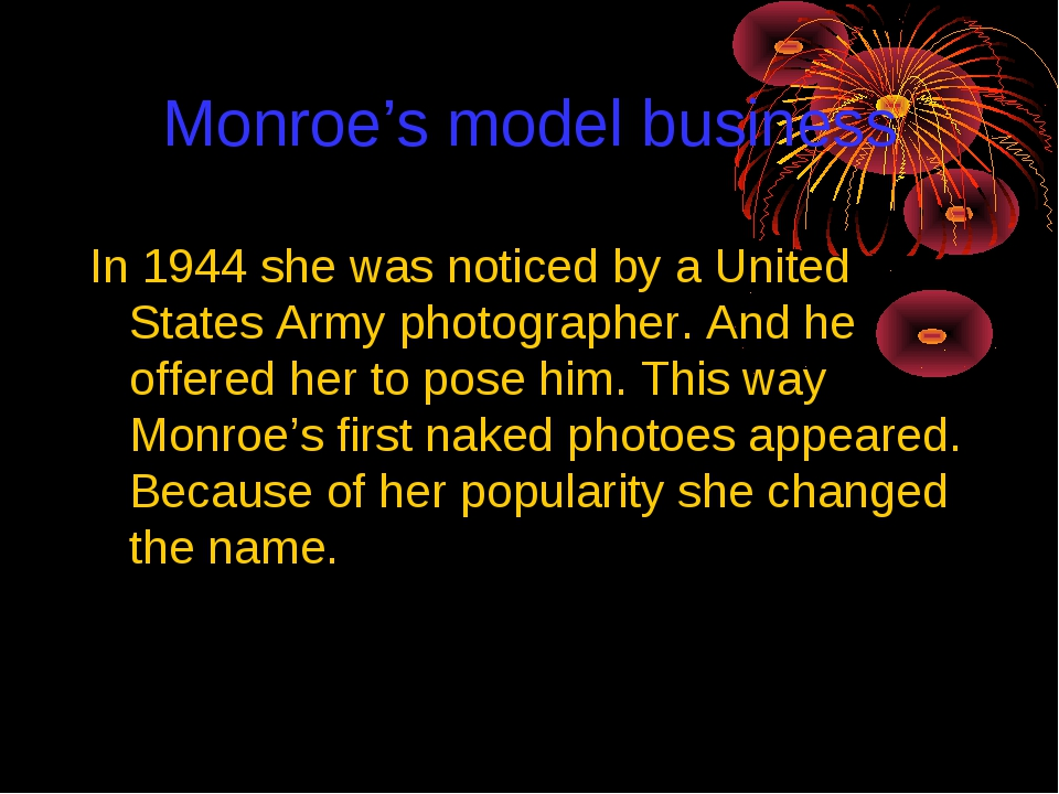 Monroe's model business In 1944 she was noticed by a United States Army photo...