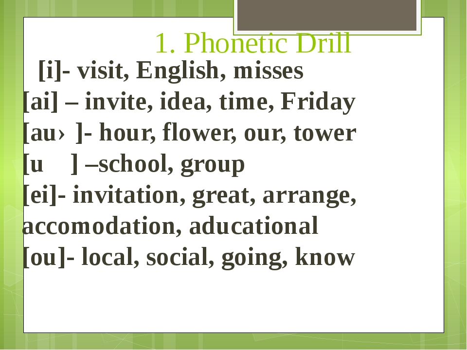 1. Phonetic Drill [i]- visit, English, misses [ai] – invite, idea, time, Frid...