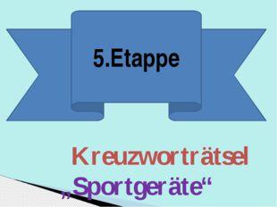 "Kreuzworträtsel ""Sportgeräte"" 5.Etappe"