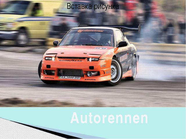 Autorennen
